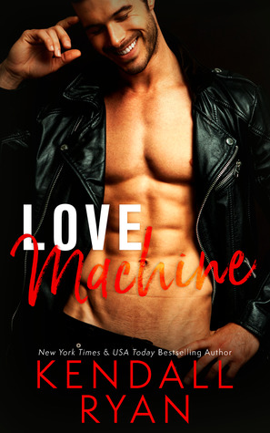 * Review * LOVE MACHINE by Kendall Ryan
