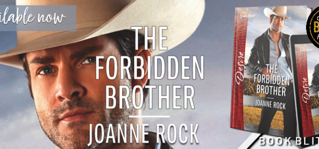 * Blog Tour / Book Blitz * THE FORBIDDEN BROTHER by Joanne Rock