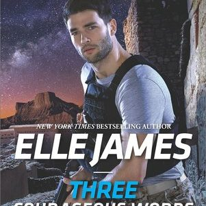 * Review * THREE COURAGEOUS WORDS by Elle James