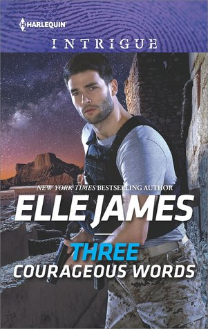Three Courageous Words by Elle James