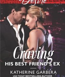 * Review * CRAVING HIS BEST FRIEND'S EX by Katherine Garbera