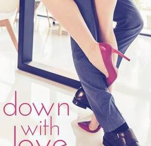 * Review * DOWN WITH LOVE by Kate Meader