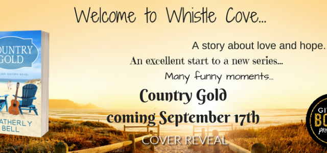 * Cover Reveal * COUNTRY GOLD by Heatherly Bell