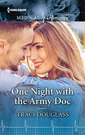 * Blog Tour/Book Review * ONE NIGHT WITH THE ARMY DOC by Traci Douglass