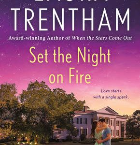 * Review * SET THE NIGHT ON FIRE by Laura Trentham