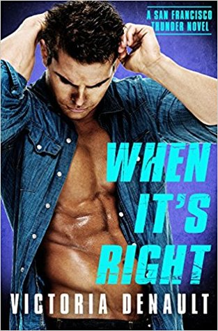 * Review * WHEN IT'S RIGHT by Victoria Denault