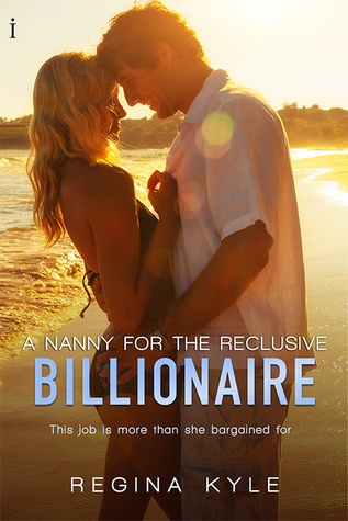A Nanny for the Reclusive Billionaire by Regina Kyle