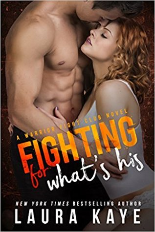 * Review * FIGHTING FOR WHAT'S HIS by Laura Kaye
