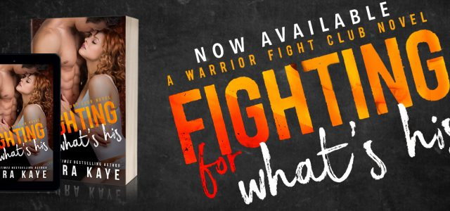 * Release Day Blitz * FIGHTING FOR WHAT'S HIS by Laura Kaye