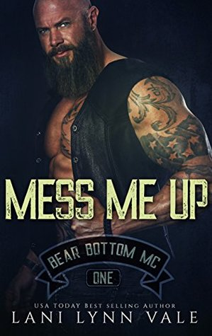 Mess Me Up by Lani Lynn Vale