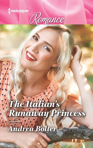 The Italian's Runaway Princess by Andrea Bolter