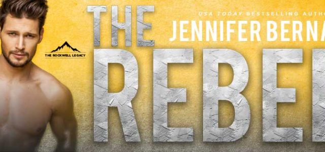 * Blog Tour/Review * THE REBEL by Jennifer Bernard