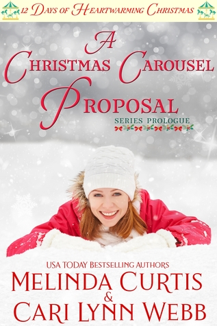 A Christmas Carousel Proposal by Melinda Curtis and Cari Lynn Webb