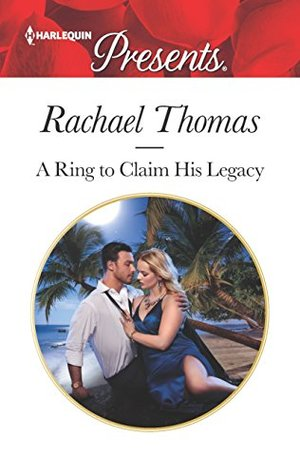 * Review * A RING TO CLAIM HIS LEGACY by Rachael Thomas