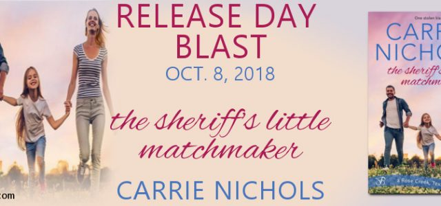 * Release Day Blast * THE SHERIFF'S LITTLE MATCHMAKER by Carrie Nichols