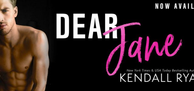 * Release Blast * DEAR JANE by Kendall Ryan