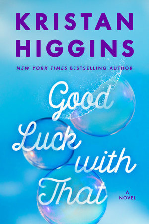 * Review * GOOD LUCK WITH THAT by Kristan Higgins