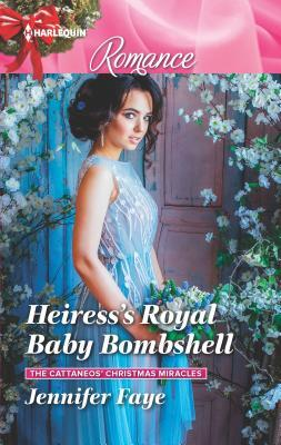 * Review * HEIRESS'S ROYAL BABY BOMBSHELL by Jennifer Faye