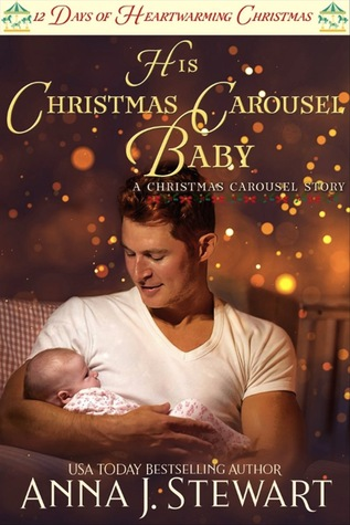 * Review * HIS CHRISTMAS CAROUSEL BABY by Anna J. Stewart