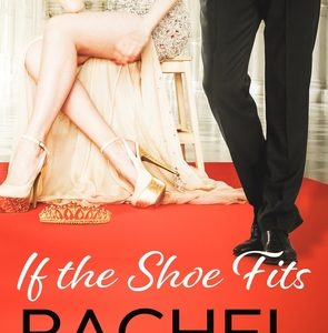 * Review * IF THE SHOE FITS by Rachel Lacey