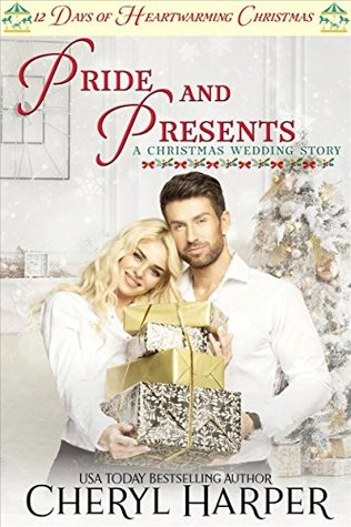 Pride and Presents: A Christmas Wedding Story by Cheryl Harper