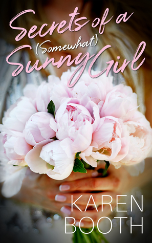 * Review * SECRETS OF A (SOMEWHAT) SUNNY GIRL by Karen Booth