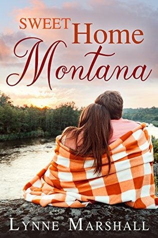 * Review * SWEET HOME MONTANA by Lynne Marshall