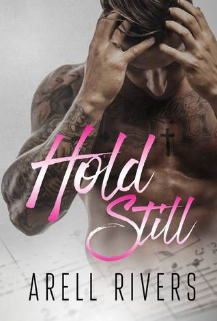 * Review * HOLD STILL by Arell Rivers