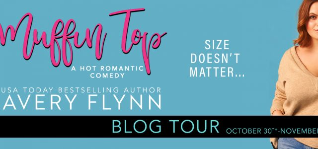* Blog Tour / Review / Excerpt * MUFFIN TOP by Avery Flynn