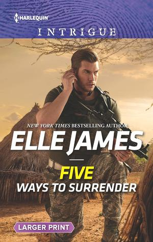 * Review * FIVE WAYS TO SURRENDER by Elle James