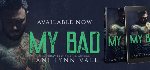 * Blog Tour / Review * MY BAD by Lani Lynn Vale
