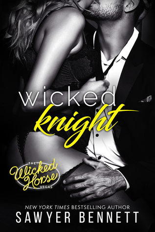 * Review * WICKED KNIGHT by Sawyer Bennett