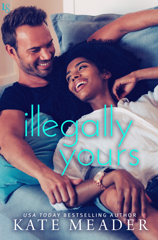 * Review * ILLEGALLY YOURS by Kate Meader