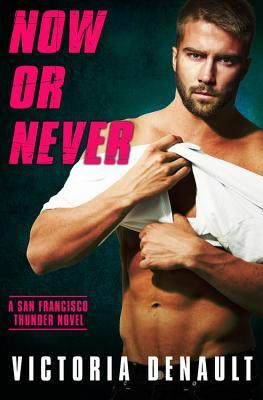 * Review * NOW OR NEVER by Victoria Denault