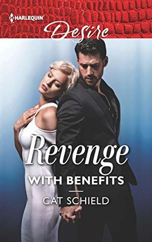 Revenge with Benefits by Cat Schield