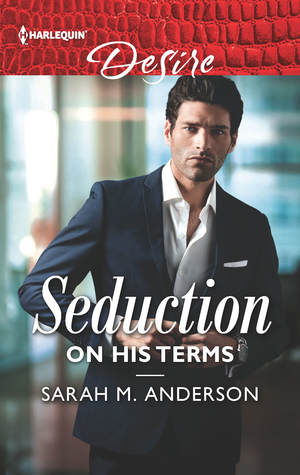 Seduction on His Terms by Sarah M. Anderson