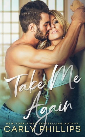 * Review * TAKE ME AGAIN by Carly Phillips