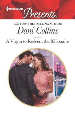 * Review * A VIRGIN TO REDEEM THE BILLIONAIRE by Dani Collins