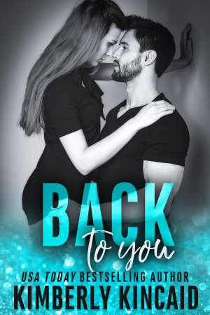* Release Blast / Review / Excerpt * BACK TO YOU by Kimberly Kincaid