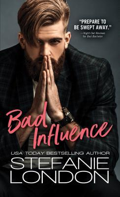 * Review * BAD INFLUENCE by Stefanie London