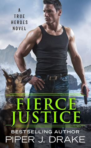 * Review * FIERCE JUSTICE by Piper J. Drake