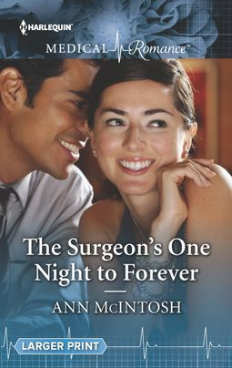 The Surgeon's One Night to Forever by Ann McIntosh