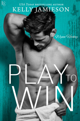 * Release Blast/Book Review * PLAY TO WIN by Kelly Jamieson