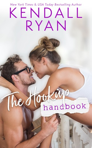 * Release Day Blast/Review * THE HOOKUP HANDBOOK by Kendall Ryan