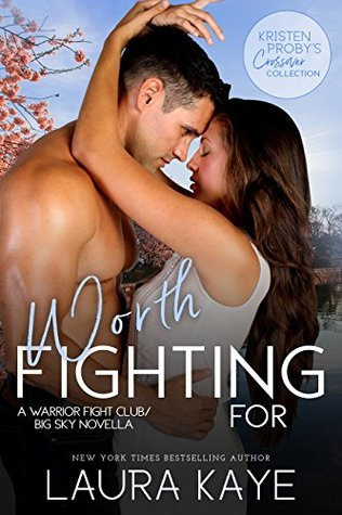 * Review * WORTH FIGHTING FOR by Laura Kaye
