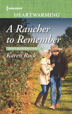 A Rancher to Remember by Karen Rock