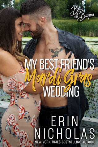 * Blog Tour/Review/Excerpt * MY BEST FRIEND'S MARDI GRAS WEDDING by Erin Nicholas