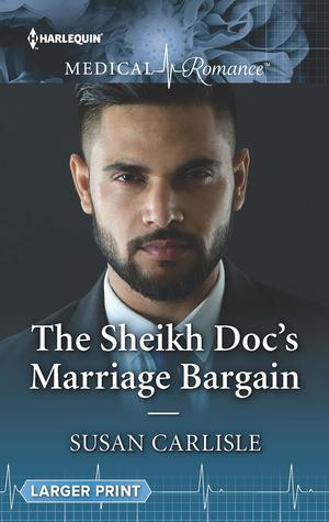 * Review * THE SHEIKH DOC'S MARRIAGE BARGAIN by Susan Carlisle