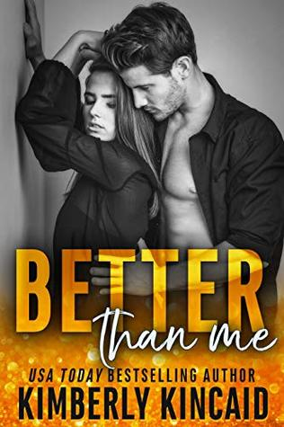 * Release Blast/Review/Excerpt * BETTER THAN ME by Kimberly Kincaid