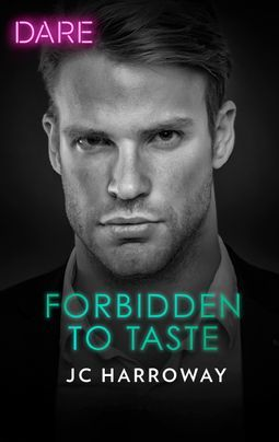 Forbidden to Taste by JC Harroway